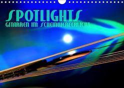 SPOTLIGHTS – Gitarren im Scheinwerferlicht (Wandkalender 2019 DIN A4 quer) von Bleicher,  Renate
