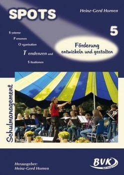 SPOTS Schulmanagement, Band 5 von Hornen,  Heinz-Gerd