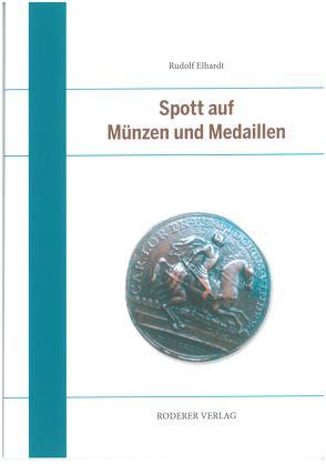 Spott auf Münzen und Medaillen von Elhardt,  Rudolf