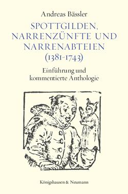 Spottgilden, Narrenzünfte und Narrenabteien (1381-1743) von Bässler,  Andreas