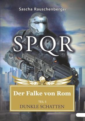 SPQR – Der Falke von Rom von Rauschenberger,  Sascha