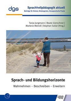 Sprach- und Bildungshorizonte von Gierschner,  Beate, Jungmann,  Tanja, Meindl,  Marlene, Sallat,  Stephan