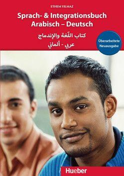 Sprach- und Integrationsbuch Arabisch – Deutsch von Yilmaz,  Ethem