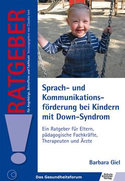 Sprach- und Kommunikationsförderung bei Kindern mit Down-Syndrom von Giel,  Barbara