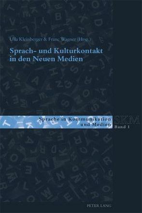 Sprach- und Kulturkontakt in den Neuen Medien von Kleinberger Günther,  Ulla, Wagner,  Franc