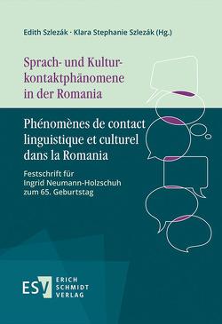 Sprach- und Kulturkontaktphänomene in der Romania – Phénomènes de contact linguistique et culturel dans la Romania von Szlezák,  Edith, Szlezák,  Klara Stephanie