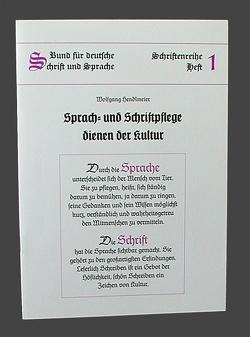 Sprach- und Schriftpflege dienen der Kultur von Hendlmeier,  Wolfgang