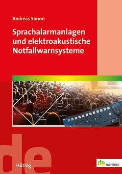 Sprachalarmanlagen und elektroakustische Notfallwarnsysteme von Simon,  Andreas