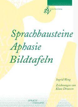 Sprachbausteine Aphasie – Bildtafeln von Drouven,  Klaus, Weng,  Ingrid