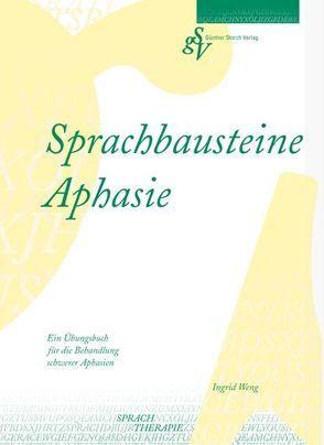 Sprachbausteine Aphasie von Drouven,  Klaus, Weng,  Ingrid