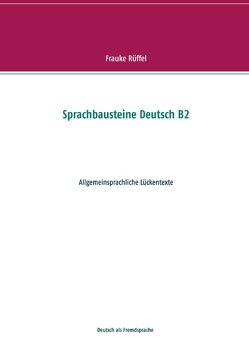Sprachbausteine Deutsch B2 von Rüffel,  Frauke