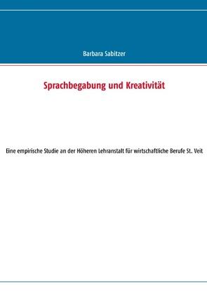 Sprachbegabung und Kreativität von Sabitzer,  Barbara