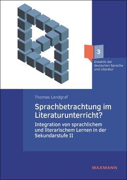 Sprachbetrachtung im Literaturunterricht? von Landgraf,  Thomas