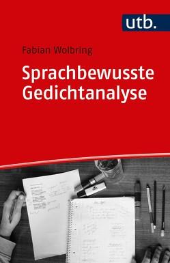 Sprachbewusste Gedichtanalyse von Wolbring,  Fabian