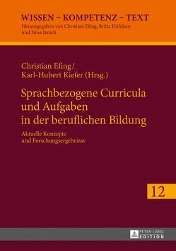 Sprachbezogene Curricula und Aufgaben in der beruflichen Bildung von Efing,  Christian, Kiefer,  Karl-Hubert