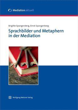 Sprachbilder und Metaphern in der Mediation von Spangenberg,  Brigitte, Spangenberg,  Ernst
