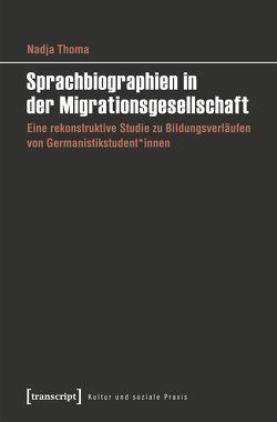 Sprachbiographien in der Migrationsgesellschaft von Thoma,  Nadja
