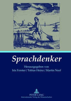 Sprachdenker von Forster,  Iris, Heinz,  Tobias, Neef,  Martin