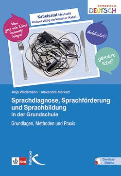 Sprachdiagnose, Sprachförderung und Sprachbildung in der Grundschule von Merkert,  Alexandra, Wildemann,  Anja