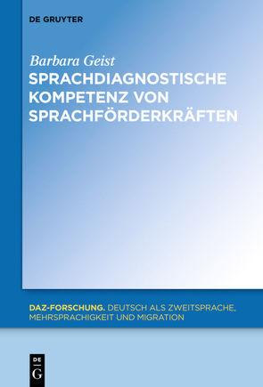 Sprachdiagnostische Kompetenz von Sprachförderkräften von Geist,  Barbara