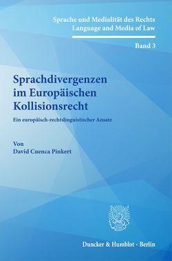 Sprachdivergenzen im Europäischen Kollisionsrecht. von Cuenca Pinkert,  David