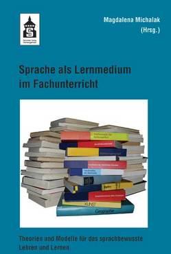 Sprache als Lernmedium im Fachunterricht von Michalak,  Magdalena