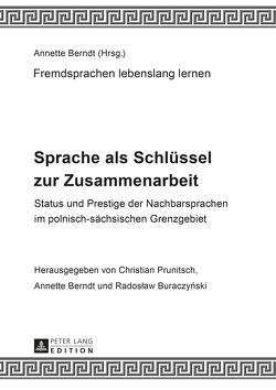 Sprache als Schlüssel zur Zusammenarbeit von Berndt,  Annette, Buraczynski,  Radoslaw, Prunitsch,  Christian