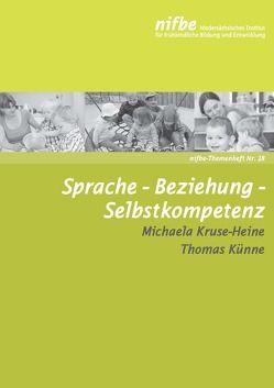 Sprache – Beziehung – Selbstkompetenz von Kruse-Heine,  Michaela, Künne,  Thomas