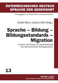 Sprache – Bildung – Bildungsstandards – Migration von Biffl,  Gudrun, Muhr,  Rudolf