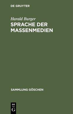 Sprache der Massenmedien von Burger,  Harald