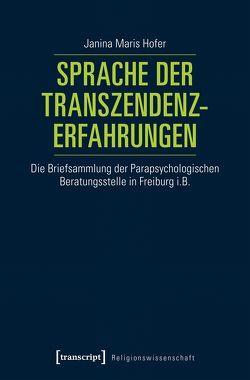 Sprache der Transzendenzerfahrungen von Hofer,  Janina Maris