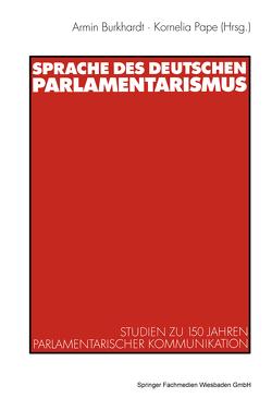 Sprache des deutschen Parlamentarismus von Burkhardt,  Armin, Pape,  Kornelia