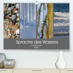 Sprache des Wassers (Premium, hochwertiger DIN A2 Wandkalender 2021, Kunstdruck in Hochglanz) von Nitzold-Briele,  Gudrun