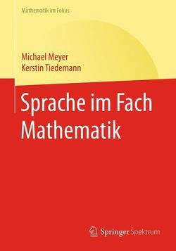 Sprache im Fach Mathematik von Meyer,  Michael, Tiedemann,  Kerstin