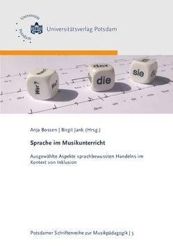 Sprache im Musikunterricht von Biegholdt,  Georg, Bossen,  Anja, Jank,  Birgit, Steinmann,  Brigitte, Tellisch,  Christin