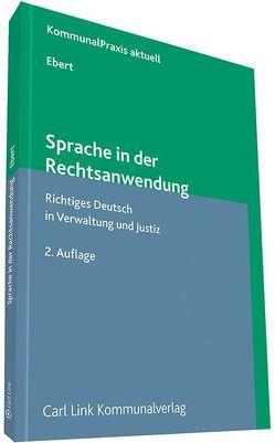 Sprache in der Rechtsanwendung von Ebert,  Dr. jur. Dr. rer. publ. Frank