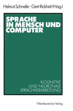 Sprache in Mensch und Computer von Rickheit,  Gert, Schnelle,  Helmut
