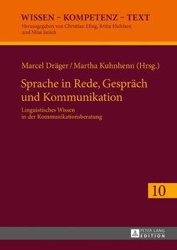 Sprache in Rede, Gespräch und Kommunikation von Dräger, Marcel, Kuhnhenn, Martha