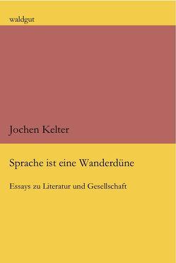 Sprache ist eine Wanderdüne von Kelter,  Jochen