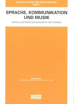 Sprache, Kommunikation und Musik von Jung,  Nikolai H., Mall,  Volker, Voigt,  Friedrich