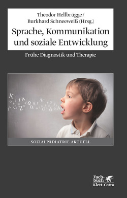 Sprache, Kommunikation und soziale Entwicklung von Hellbrügge,  Theodor, Schneeweiß,  Burkhard