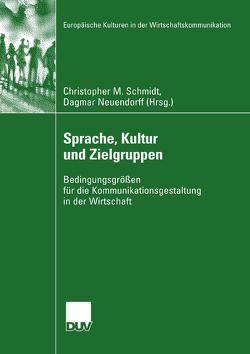 Sprache, Kultur und Zielgruppen von Neuendorff,  Dagmar, Schmidt,  Christopher M.