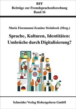 Sprache, Kulturen, Identitäten: Umbrüche durch Digitalisierung von Eisenmann,  Maria, Steinbock,  Jeanine