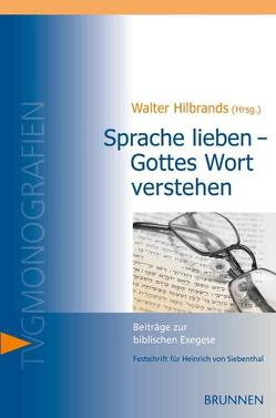 Sprache lieben – Gottes Wort verstehen von Hilbrands,  Walter