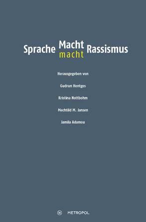 Sprache – Macht – Rassismus von Hentges,  Gudrun, Nottbohm,  Kristina