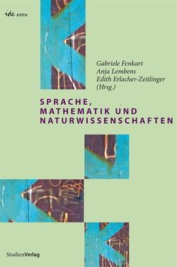 Sprache, Mathematik und Naturwissenschaften von Erlacher-Zeitlinger,  Edith, Fenkart,  Gabriele, Lembens,  Anja