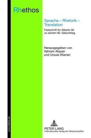 Sprache – Rhetorik – Translation von Atayan,  Vahram, Wienen,  Ursula