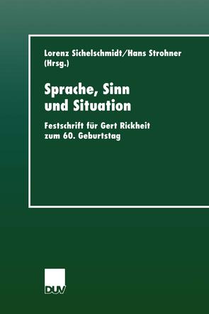 Sprache, Sinn und Situation von Sichelschmidt,  Lorenz, Strohner,  Hans