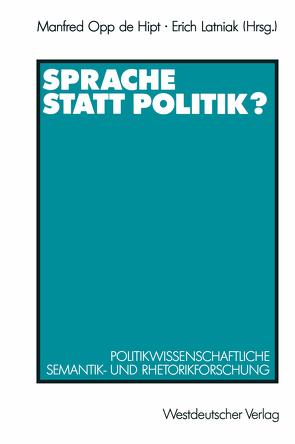 Sprache statt Politik? von Latniak,  Erich, Opp de Hipt,  Manfred