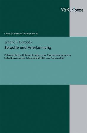 Sprache und Anerkennung von Cramer,  Konrad, Hampe,  Michael, Karásek,  Jindrich, Stolzenberg,  Jürgen, Wiehl,  Reiner